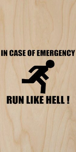 'In Case of Emergency / Run Like Hell!' Warning Sign - Plywood Wood Print Poster Wall Art
