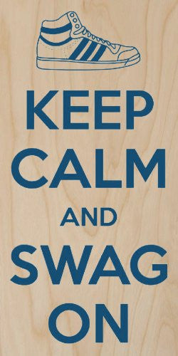 'Keep Calm and Swag On' w/ Tennis Shoe - Plywood Wood Print Poster Wall Art