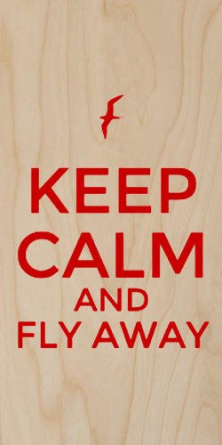 'Keep Calm and Fly Away' w/ Red Bird - Plywood Wood Print Poster Wall Art