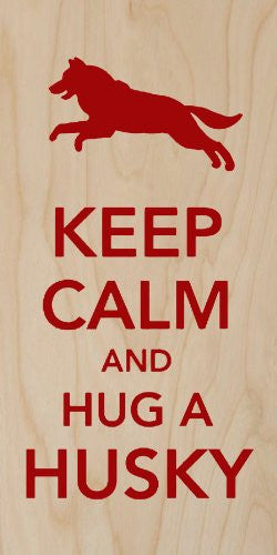 'Keep Calm and Hug a Husky' Dog Jumping - Plywood Wood Print Poster Wall Art