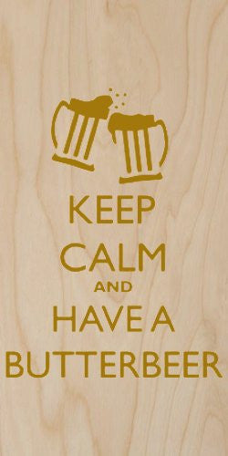 'Keep Calm and Have A Butterbeer' - Plywood Wood Print Poster Wall Art