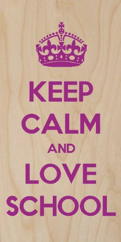'Keep Calm and Love School' - Plywood Wood Print Poster Wall Art