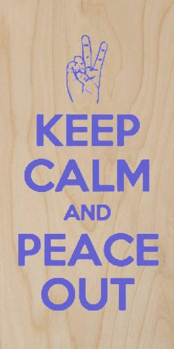 'Keep Calm and Peace Out' Blue Text - Plywood Wood Print Poster Wall Art