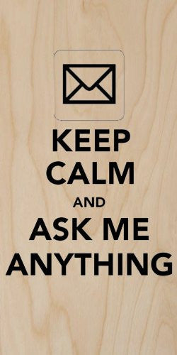 'Keep Calm and Ask Me Anything' Mail Message Icon Button - Plywood Wood Print Poster Wall Art
