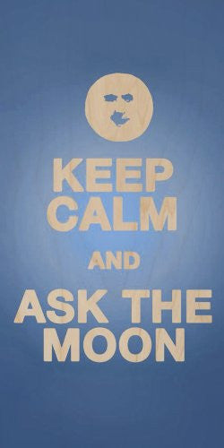 'Keep Calm and Ask The Moon' w/ Moon Face - Plywood Wood Print Poster Wall Art