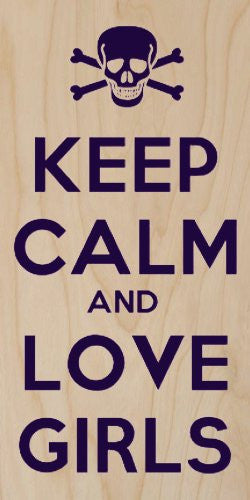 'Keep Calm and Love Girls' w/ Skull & Crossbones - Plywood Wood Print Poster Wall Art