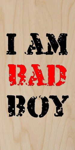 'I Am Bad Boy' Text Black & Red - Plywood Wood Print Poster Wall Art