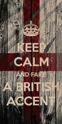 'Keep Calm and Fake A British Accent' Wood Grain Design - Plywood Wood Print Poster Wall Art