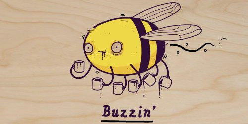 'Buzzin' Funny Bumblebee Drinking Coffee - Plywood Wood Print Poster Wall Art
