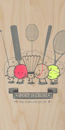 'Sport is Cruel' Funny Angry Sport Gang 'Get Fat' - Plywood Wood Print Poster Wall Art