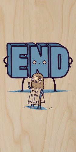 'The End Is Near' Funny Doomsday Man Cartoon - Plywood Wood Print Poster Wall Art