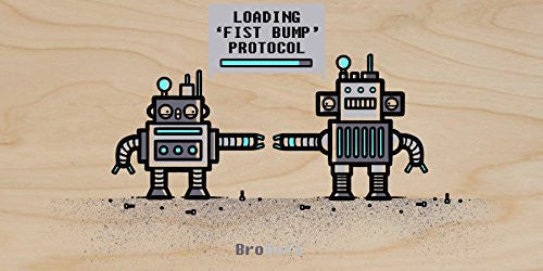 'BroBots' Robot Fist Bump Humor - Plywood Wood Print Poster Wall Art