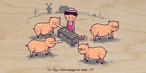 'How Sausages Are Made' Pig Farm Humor - Plywood Wood Print Poster Wall Art