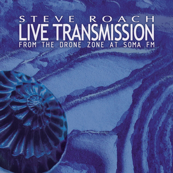 Steve Roach: Live Transmission from Drone Zone - SomaFM