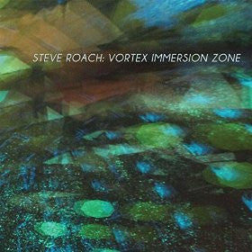 "Steve Roach: ""Vortex Immersion Zone"" CD - SomaFM  - 1"