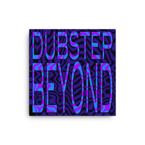 "Dubstep Beyond 16x16"" Stretched Canvas Print"