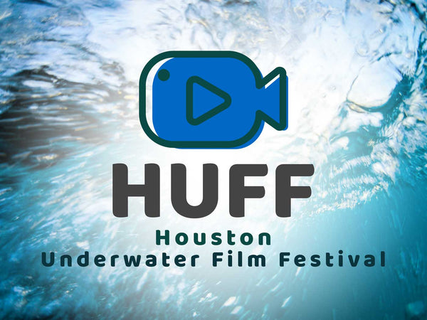 Event | HUFF Houston Underwater Film Festival | April 18-19, 2020