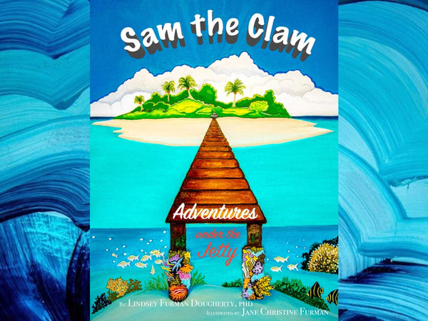 Sam the Clam | A Charming Children's Book by Lindsey Dougherty