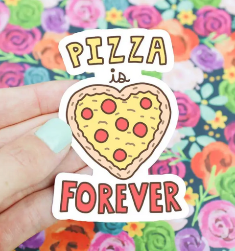 Pizza is Forever Vinyl Sticker