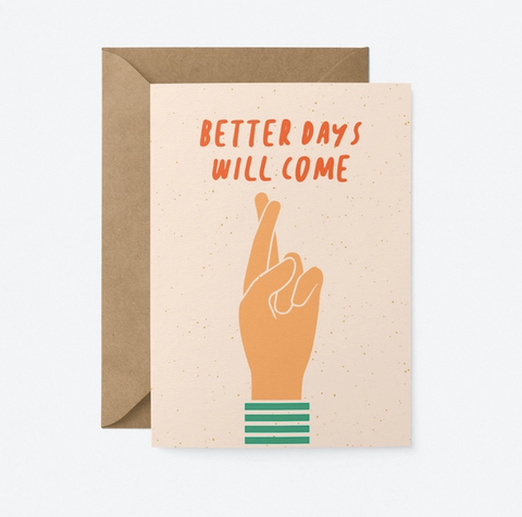 Graphic Factory Card - Better Days Will Come