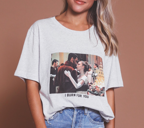 I Burn For You Graphic Tee