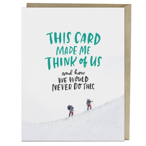 Emily McDowell Card - We Would Never