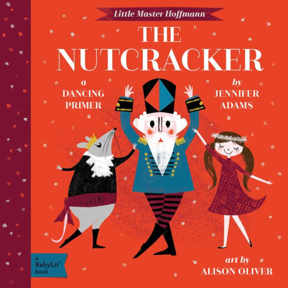 The Nutcracker: A BabyLit Dancing Primer