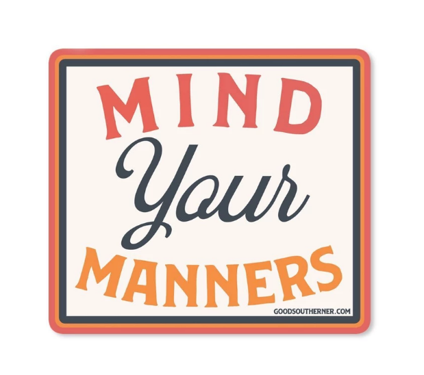 Good Southerner Sticker - Mind Your Manners