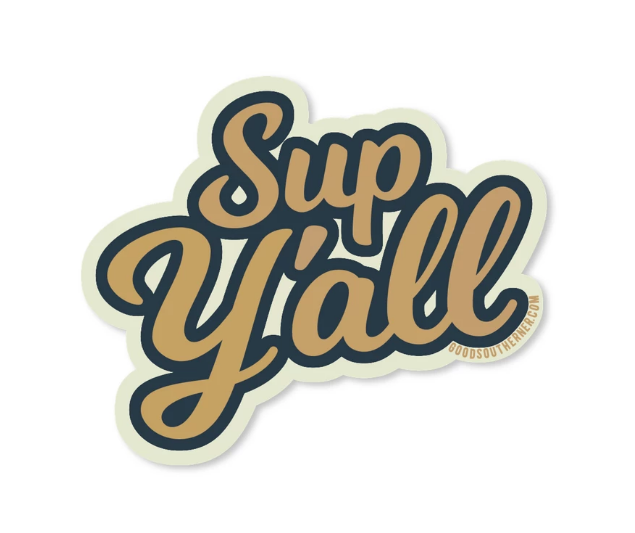 Good Southerner Sticker - Sup Y'all