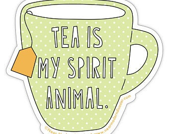 Tea Is My Spirit Animal Sticker