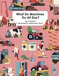 What Do Machines Do All Day Book