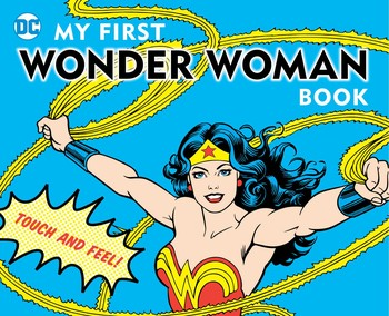 DC Super Heroes: My First Wonder Woman Book