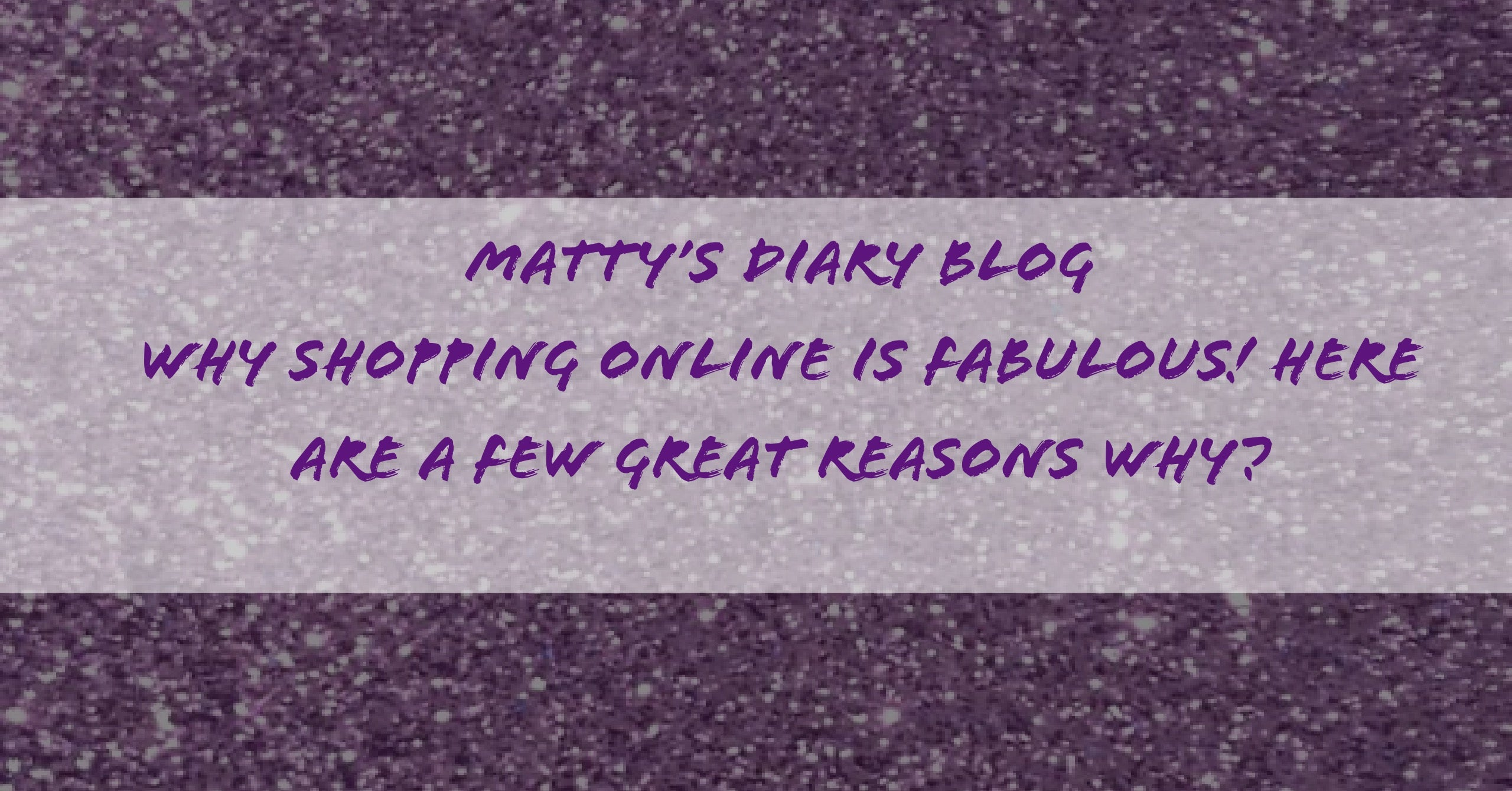 Why Shopping online is fabulous! Here are a few great reasons why?