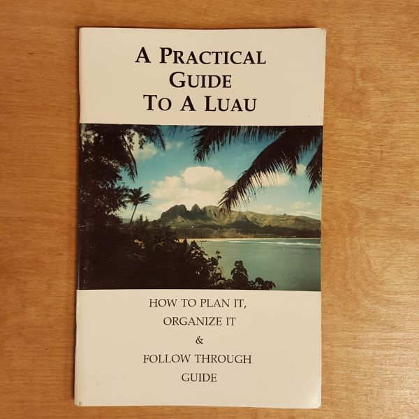 A Practical Guide To A Luau, by Emmaline White