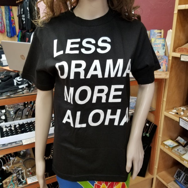 T-shirt - Less Drama More Aloha, by Live Laugh Aloha