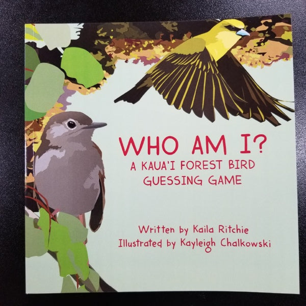 Who Am I? - A Kaua'i Forest Bird Guessin Game, by Kaila Ritchie