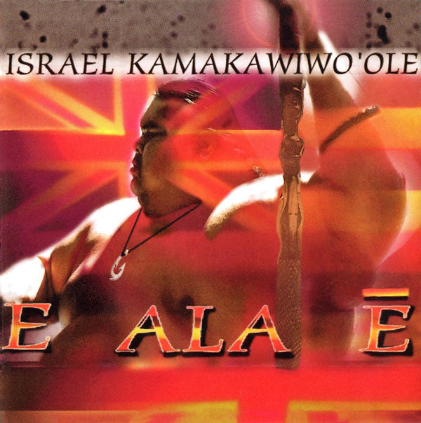 "E Ala E, by Israel ""IZ"" Kamakawiwo'ole , Music - Mountain Apple Company, The Kauai Store"