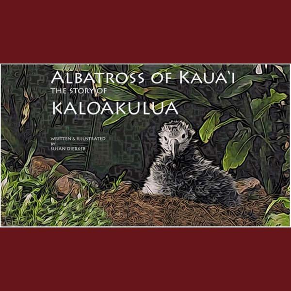 Albatross Of Kauai, by Susan Dierker , Books - Done By Dogs Publishing, The Kauai Store