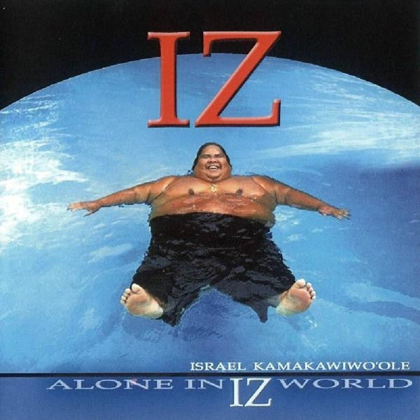 "Alone In IZ World, by Israel ""IZ"" Kamakawiwo'ole , Music - Mountain Apple Company, The Kauai Store"