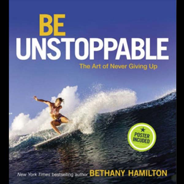 Be Unsatoppable, by Bethany Hamilton