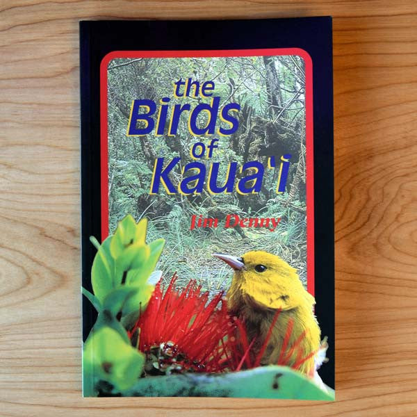 The Birds of Kaua'i, by Jim Denny , Books - University of Hawai'i Press, The Kauai Store