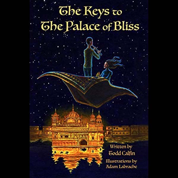 The Keys to The Palace of Bliss, by Todd Calfin