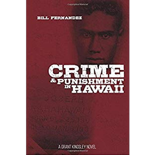 Crime & Punishment in Hawaii, by Bill Fernandez