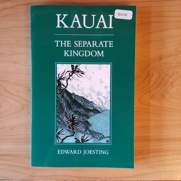 Kauai The Separate Kingdom by Edward Joesting , Books - University of Hawai'i Press, The Kauai Store