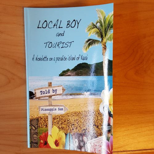 Local Boy and Tourist - Book 3, by Pineapple Sam , Books - Pineapple Sam, The Kauai Store