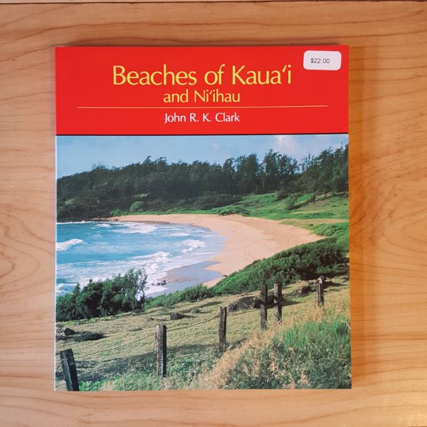 Beaches of Kauai and Niihau, by John R. K. Clark , Books - University of Hawai'i Press, The Kauai Store