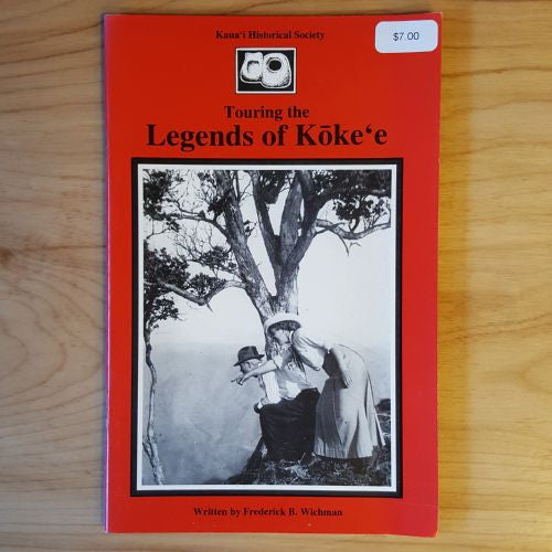 Legends of Koke'e, By The Kauai Historical Society , Books - Kauai Historical Society, The Kauai Store