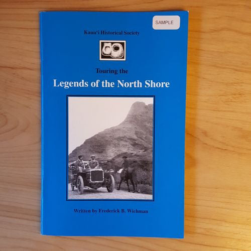 Touring The Legends of the North Shore, By The Kauai Historical Society , Books - Kauai Historical Society, The Kauai Store