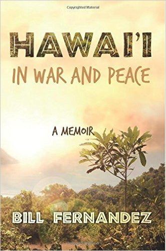 Hawai'i in War and Pace, by Bill Fernandez , Books - Bill Fernandez, The Kauai Store