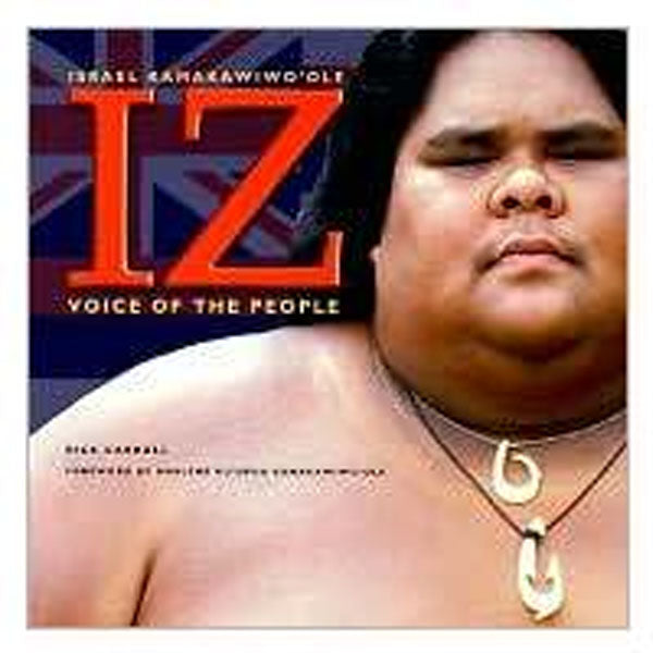 "IZ - Voice Of The People, by Israel ""IZ"" Kamakawiwo'ole"